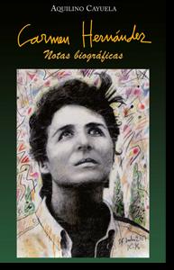 Carmen Hernández. Notas biográficas por Aquilino Cayuela.